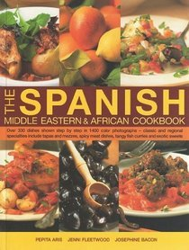 The Spanish, Middle Eastern & African Cookbook  by  Pepita Aris