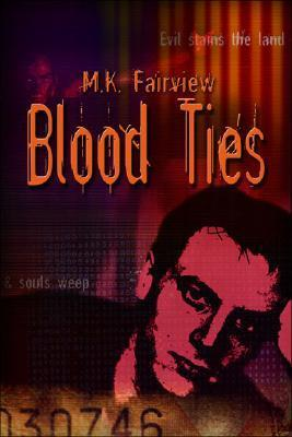 Blood Ties  by  M. K. Fairview