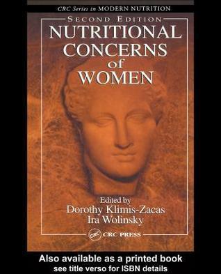 Nutritional Concerns Of Women  by  Dorothy Klimis-Zacas