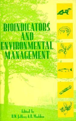 Bioindicators And Environmental Management  by  David W. Jeffrey