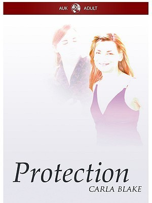 Protection: An Erotic Lesbian Love Thriller Carla Blake