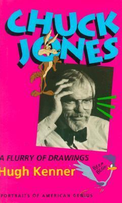 Chuck Jones: A Flurry of Drawings (Portraits of American Genius #3)  by  Hugh Kenner