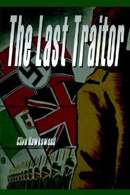 The Last Traitor  by  Clive Hawkswood