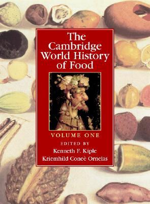 The Cambridge World History Of Food  by  Kenneth F. Kiple