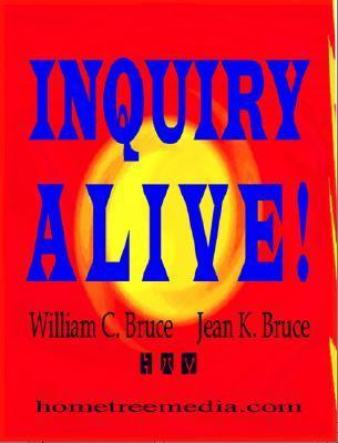 Inquiry Alive! William C. Bruce