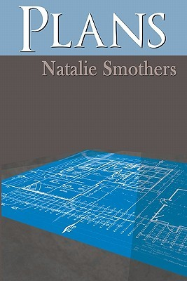 Plans  by  Natalie Smothers