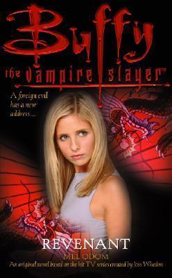 Revenant (Buffy the Vampire Slayer: Season 3, #11)  by  Mel Odom