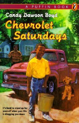 Chevrolet Saturdays: Candy Dawson Boyd  by  Candy Dawson Boyd
