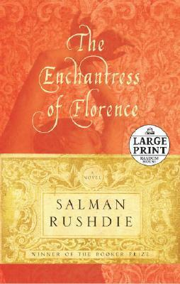 The Enchantress Of Florence: A Novel  by  Salman Rushdie