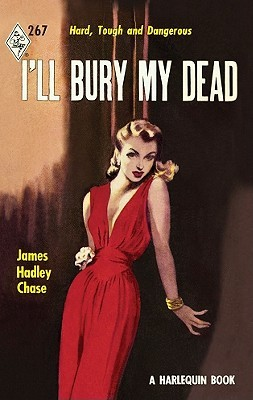 Ill Bury My Dead  by  James Hadley Chase