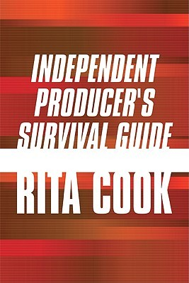 Independent Producers Survival Guide Rita Cook