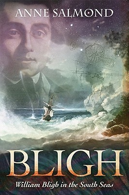 BLIGH: William Bligh in the South Seas  by  Anne Salmond