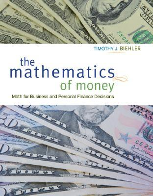 Mathematics Of Money With Student Cd  by  Timothy J. Biehler