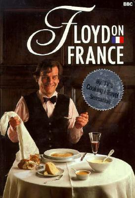 Floyd on France Keith Floyd