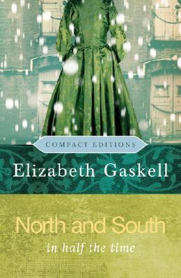 North and South: In Half the Time Elizabeth Gaskell