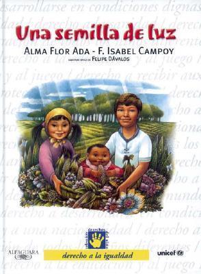 Una Semilla de Luz (a Ray of Hope): Derecho a la Igualdad - 1  by  Isabel Campoy