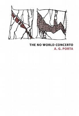 The No World Concerto  by  A.G. Porta