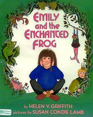 Emily and the Enchanted Frog  by  Helen V. Griffith