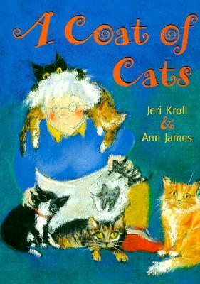 A Coat Of Cats  by  Jeri Kroll