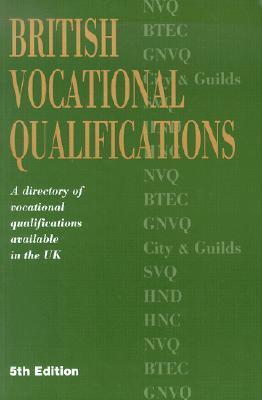 British Vocational Qualifications: A Directory of Vocational Qualifications Available in the UK Kogan Page