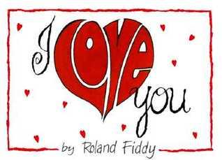 I Love You Roland Fiddy
