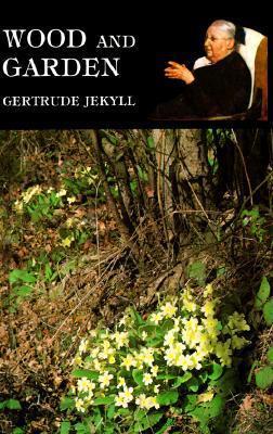 Wood And Garden Gertrude Jekyll