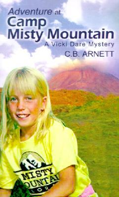 Adventure At Camp Misty Mountain  by  C.B. Arnett