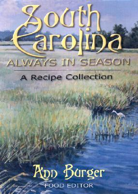 South Carolina: Always in Season  by  Ann Burger