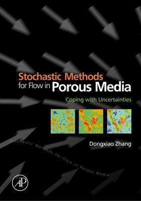 Stochastic Methods For Flow In Porous Media: Coping With Uncertainties Dongxiao Zhang