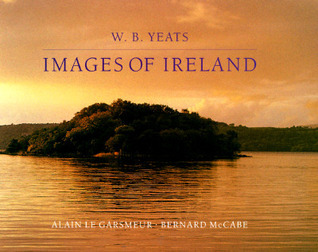W. B. Yeats: Images of Ireland W.B. Yeats