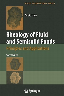 Rheology of Fluid and Semisolid Foods: Principles and Applications  by  M. Anandha Rao