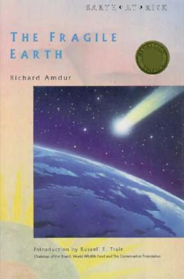The Fragile Earth  by  Richard Amdur