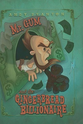 Mr. Gum and the Gingerbread Billionaire  by  Andy Stanton