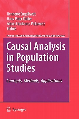 Causal Analysis in Population Studies: Concepts, Methods, Applications Henriette Engelhardt