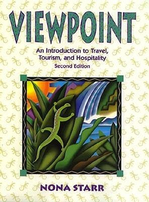 Viewpoint: An Introduction To Travel, Tourism, And Hospitality  by  Nona S. Starr