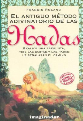 El Antiguo Metodo Adivinatorio de Las Hadas Francis Roland