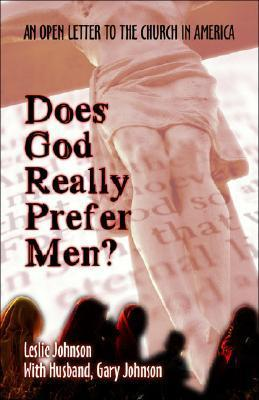 Does God Really Prefer Men?: An Open Letter to the Church in America Leslie Johnson