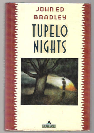 Tupelo Nights  by  John Ed Bradley