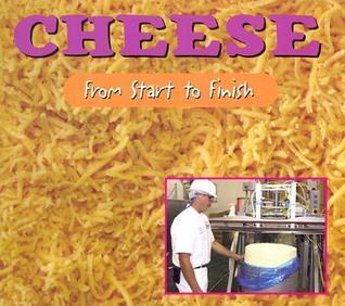 Cheese from Start to Finish Mindi Englart