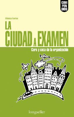 La Ciudad a Examen  by  Monica Farias