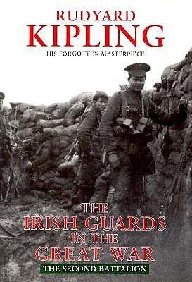 Irish Guards In The Great War: The Second Battalion Rudyard Kipling