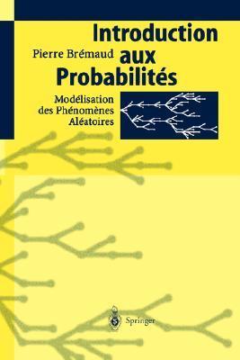 Introduction Aux Probabilita(c)S: Moda(c)Lisation Des Pha(c)Noma]nes ALA(C)Atoires Pierre Bremaud
