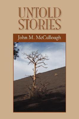 Untold Stories John M McCullough