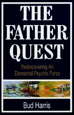 The Father Quest  by  Bud  Harris
