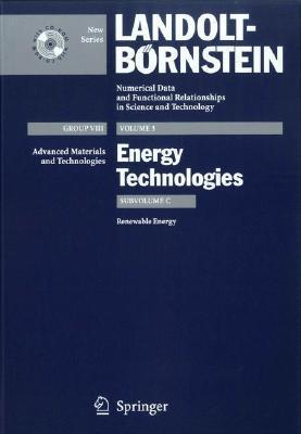 Renewable Energy (Landolt Bornstein: Numerical Data And Functional Relationships In Science And Technology   New Series)  by  Ernst Pürer