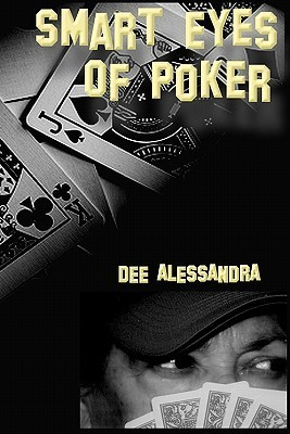 Smart Eyes of Poker: An Awesome Side Effect  by  Dee Alessandra