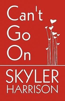 Cant Go on Skyler Harrison