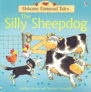 The Silly Sheepdog Heather Amery