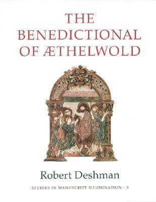 The Benedictional Of Thelwold  by  Robert Deshman