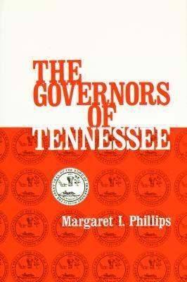 The Governors of Tennessee  by  Margaret I. Phillips